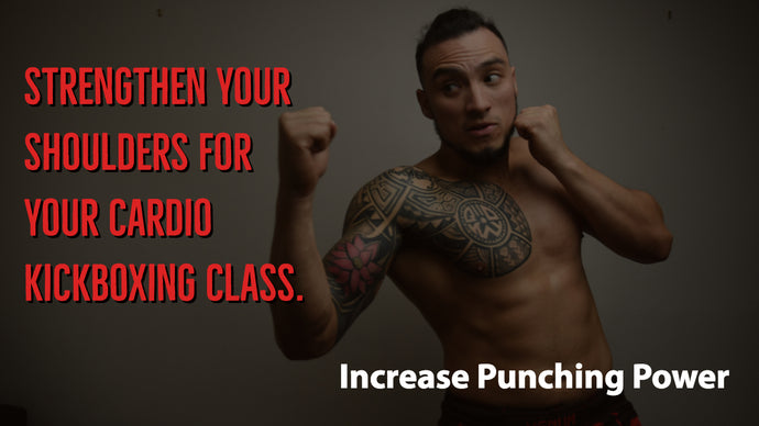 Strengthen your Shoulders for your cardio Kickboxing | Increase Punching Power