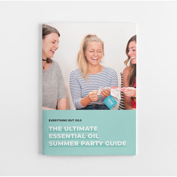 The Ultimate Essential Oil Summer Party Guide eBook