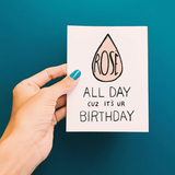 "Essential Oil Greeting Card ""Rosé All Day Because it's Your Birthday"""