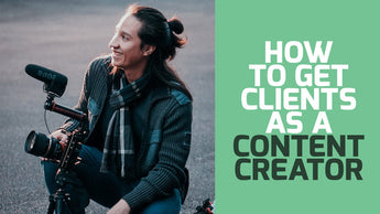 How to get Clients as a CONTENT CREATOR in 2018