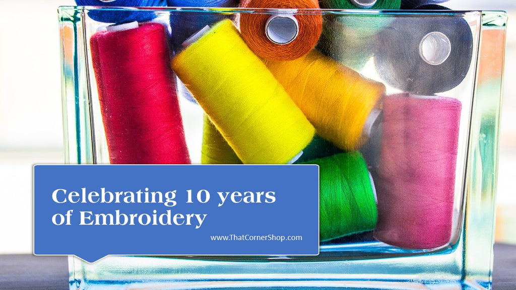 Celebrating 10 years of embroidery work