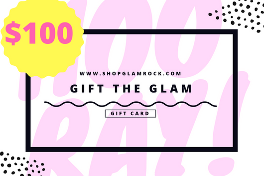 Gift The Glam At ShopGlamRock | $100 Gift Cards