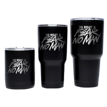 Pipe Hitters Union Do Right And Fear No Man - Tumblers - HCC Tactical