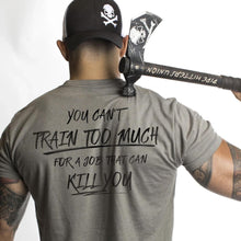 Pipe Hitters Union You Can't Train Too Much - Tee Lifestyle 4 - HCC Tactical