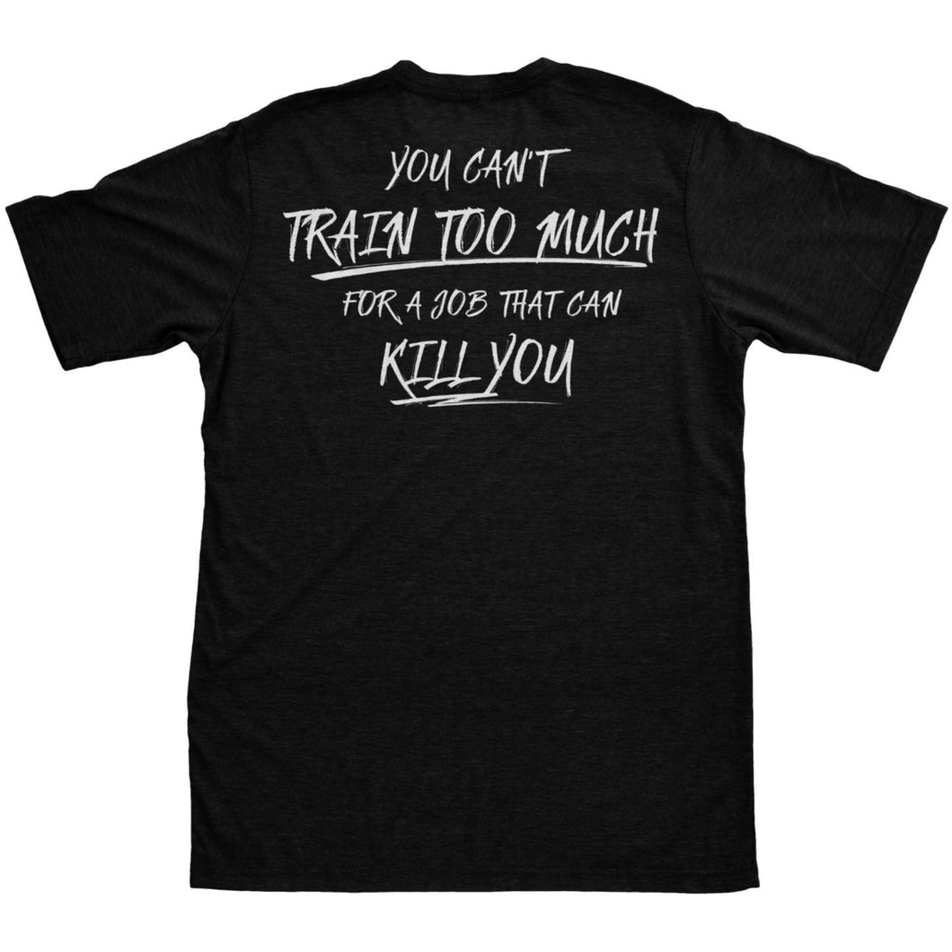 alt - Black; Pipe Hitters Union You Can't Train Too Much - Tee - HCC Tactical