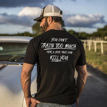 Pipe Hitters Union You Can't Train Too Much - Tee Lifestyle 1 - HCC Tactical