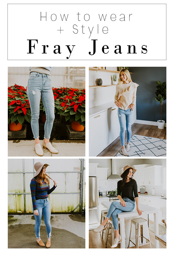 Ways to Wear + Style Fray Jeans