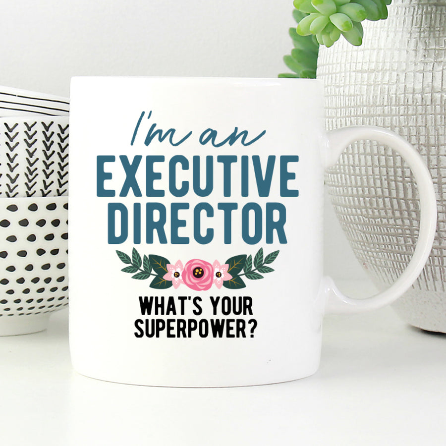 I'm an executive director what's your superpower mug