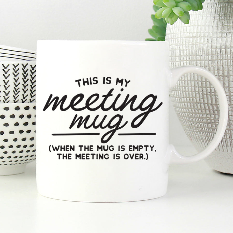 Funny Meeting Mug