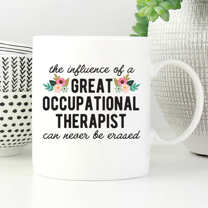 The influence of a great occupational therapist can never be erased mug