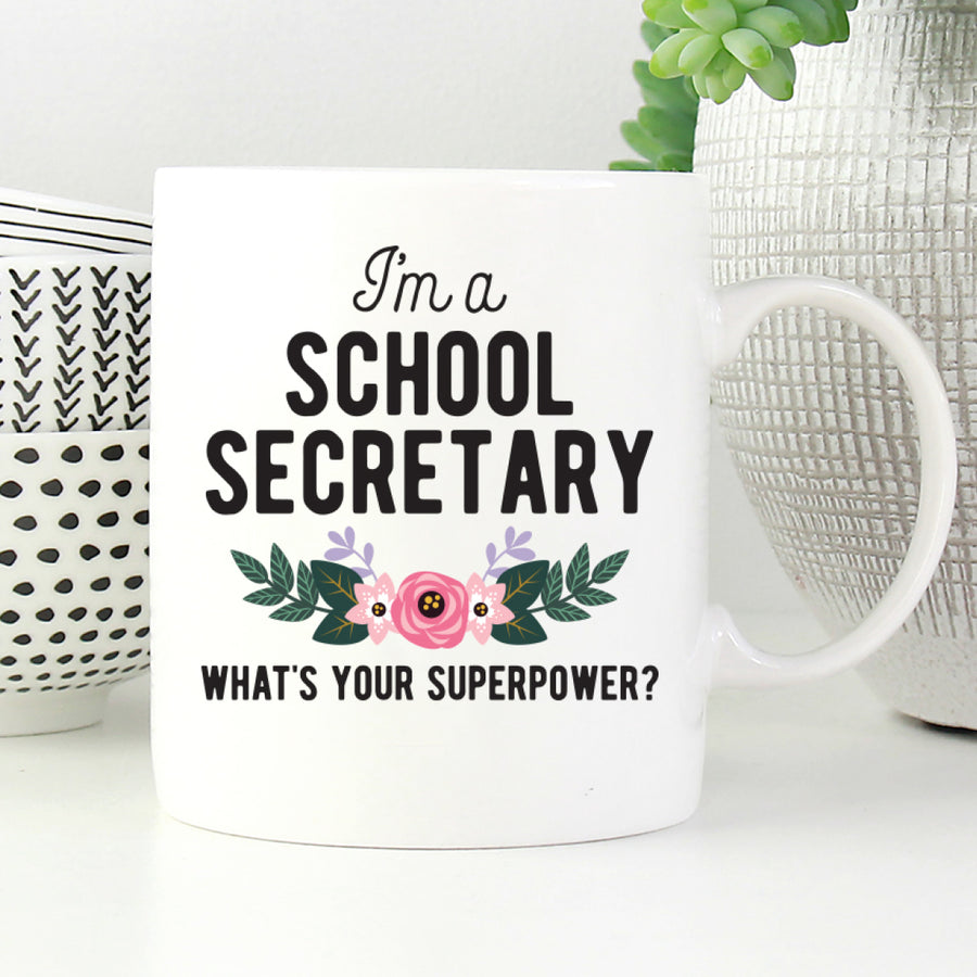 I'm a school secretary. What's your superpower mug