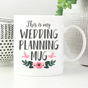 This is my wedding planning mug.