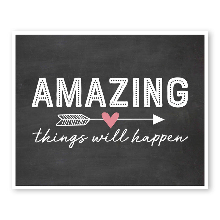 Amazing Things Will Happen Motivational Wall Art Print on chalkboard background