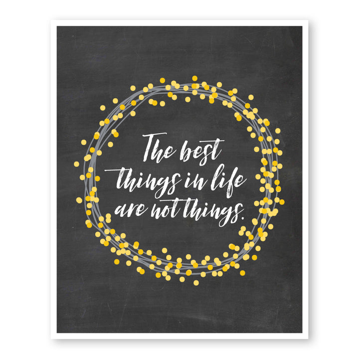 Best Things In Life Are Not Things