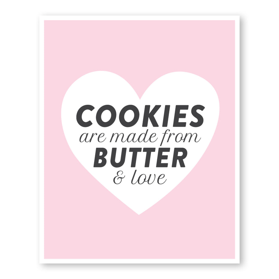 Cookies Are Made From Butter & Love