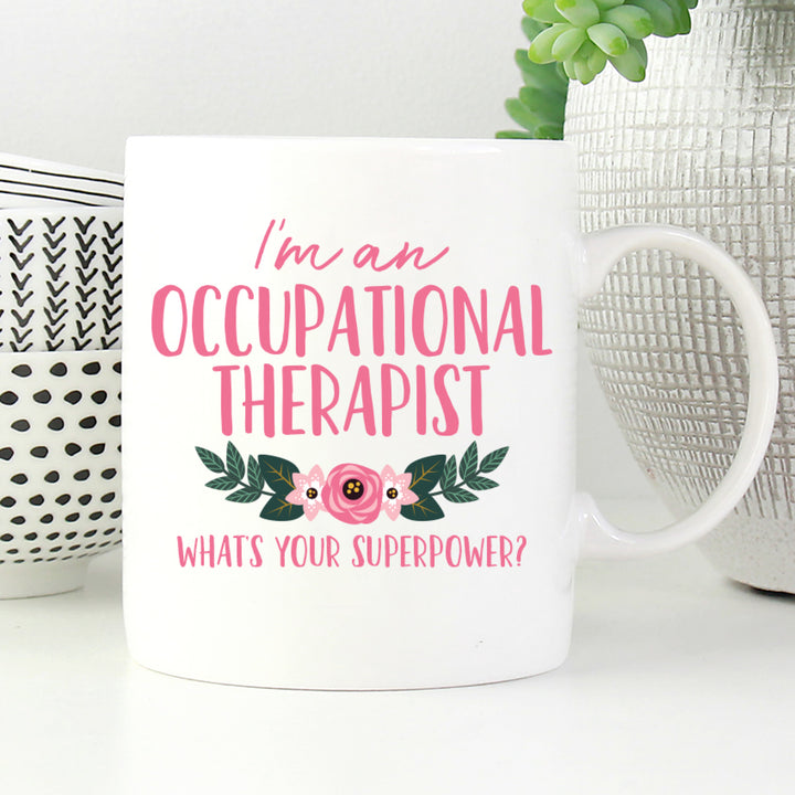I am an Occupational Therapist. What's your superpower mug