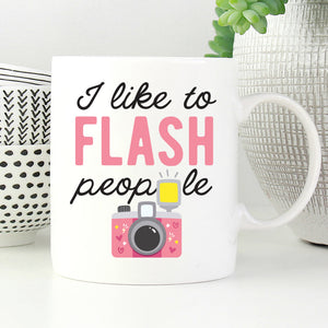 I Like To Flash People Mug
