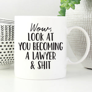 Wow, Look at you becoming a lawyer and shit mug.