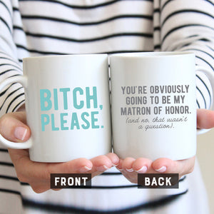 funny matron of honor proposal mug