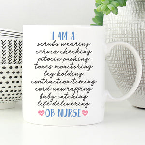 I am a Baby Catching OB Nurse Mug