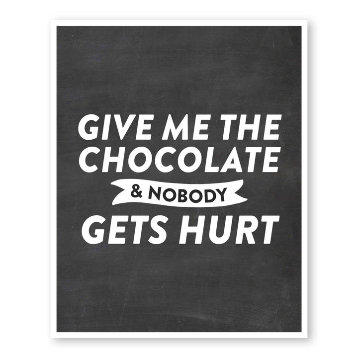 Give Me Chocolate & Nobody Gets Hurt
