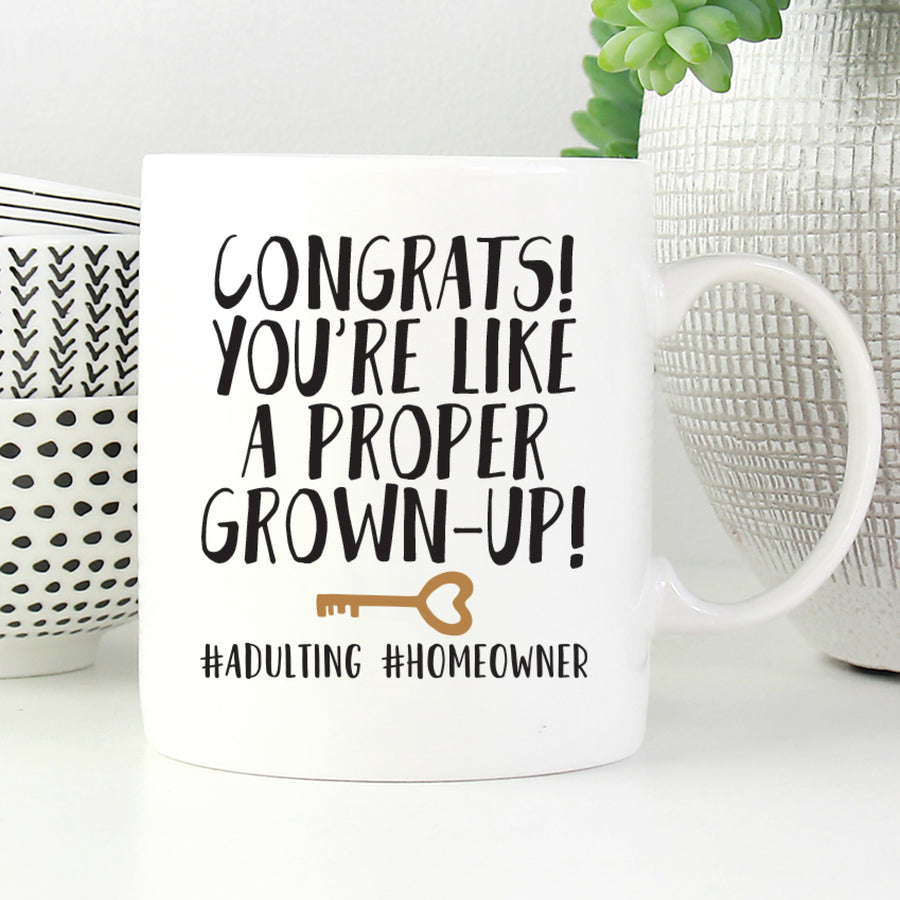 Congrats You're Like a Proper Grown-up. #Adulting #Homeowner