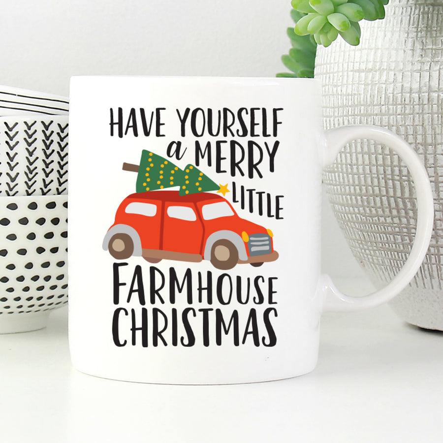 Have Yourself A Merry Little Farmhouse Christmas Mug