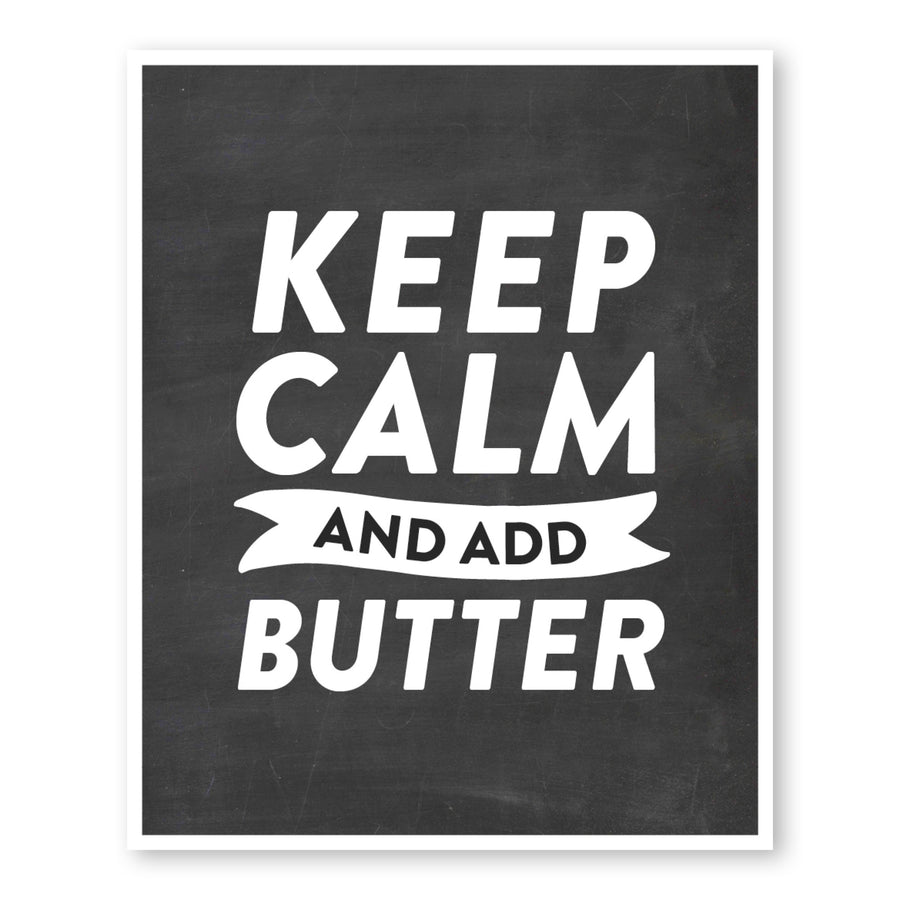 Keep Calm & Add Butter