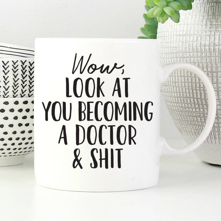 Look at you becoming a doctor and shit mug