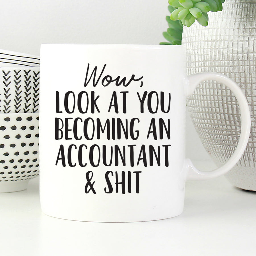 Look at you becoming an accountant and shit mug