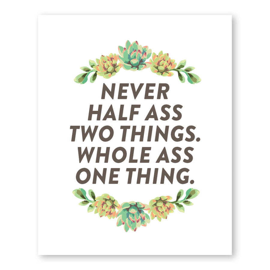 Never Half Ass Two Things