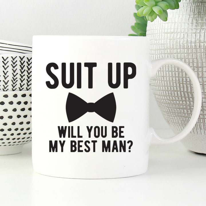 Suit Up Will You Be My Best Man Mug