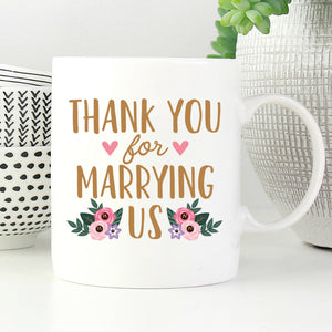 Thank You For Marrying Us officiant Mug