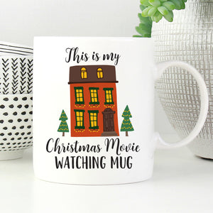 This is my Christmas Movies Watching Mug