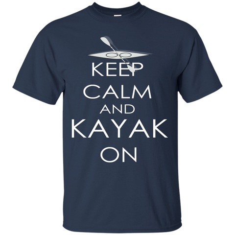 Keep Calm and Kayak On - Custom Ultra Cotton T-Shirt
