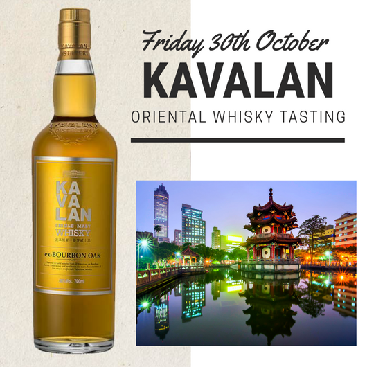 Kavalan Oriental Whisky Tasting - Friday 30th October