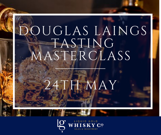 Douglas Laings Tasting Masterclass - 24th May 2019