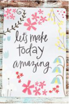 SOFT COVER JOURNAL - LET'S MAKE TODAY AMAZING