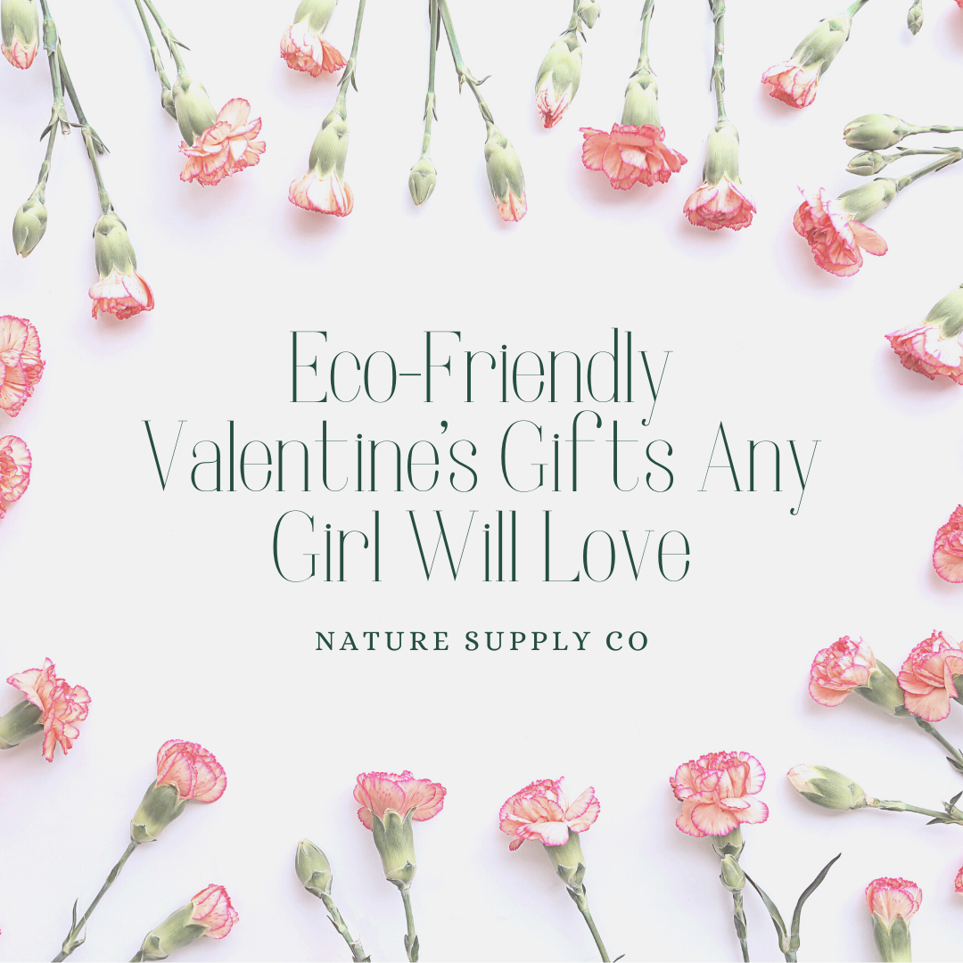 Eco-Friendly Valentine's Day Gifts Any Girl Will Love
