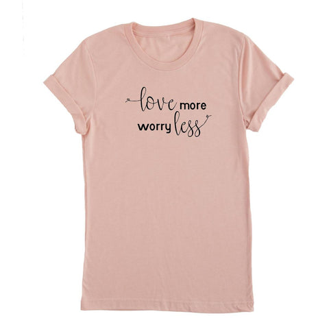 love more worry less, love, valentines tee, womens tshirt
