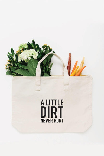 Dirt Never Hurt Tote Bag