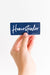Homesteader Sticker