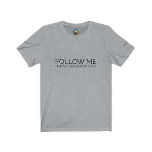 """Follow Me - I'm Neurodiverse"" ~ Unisex T-Shirt"