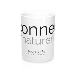 #connectwithnaturenow 15 oz. Mug