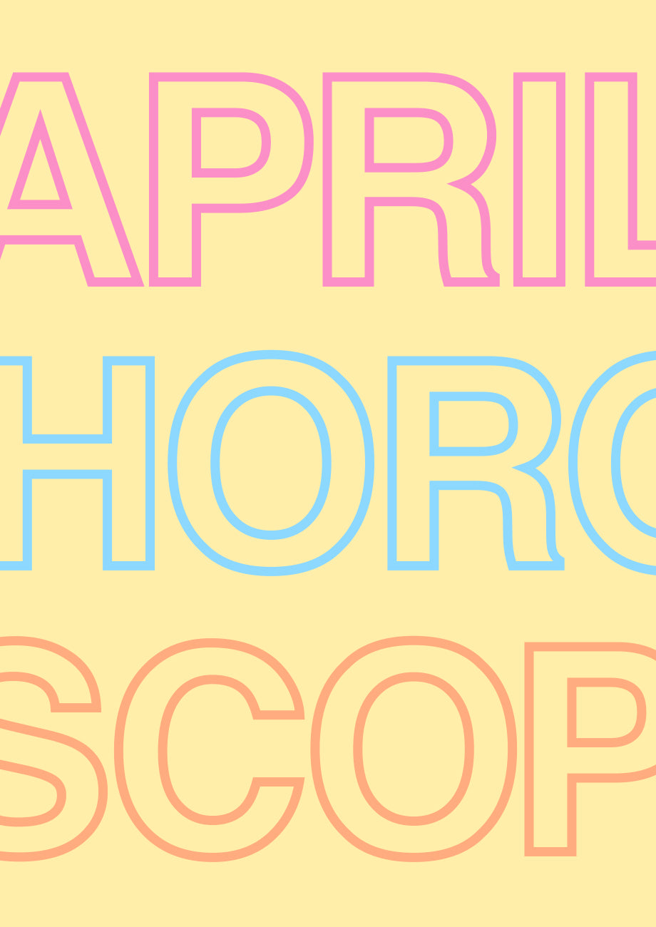 THE BY FAR HOROSCOPE : APRIL 2021