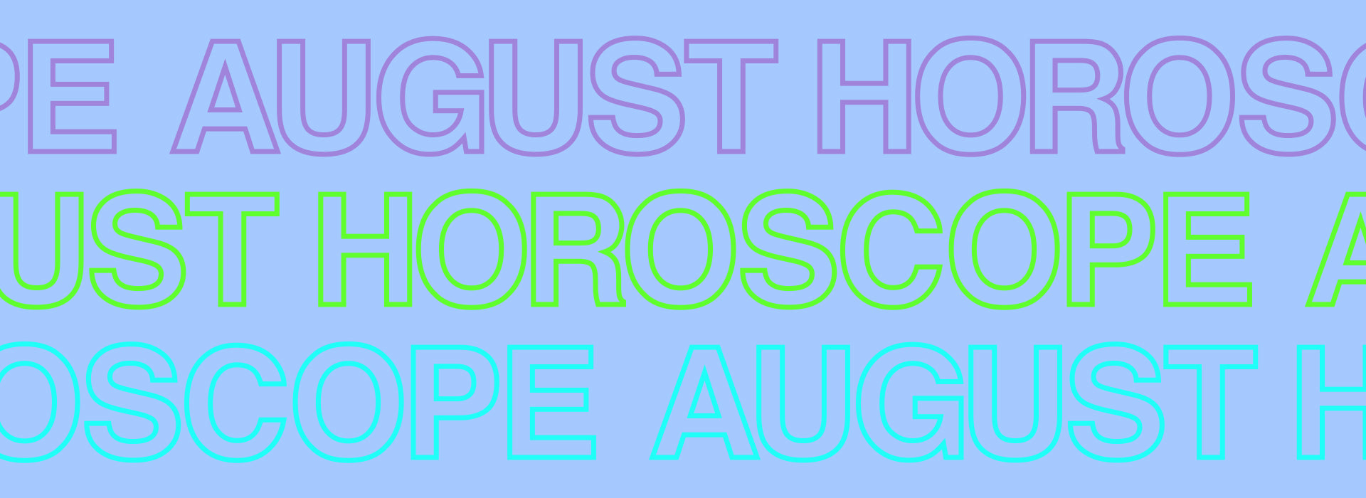 THE BY FAR HOROSCOPE : AUGUST 2021