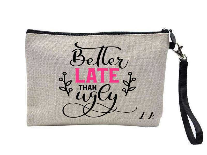 Copy of Better Late Personalised Make Up Bag - PureEssenceGreetings