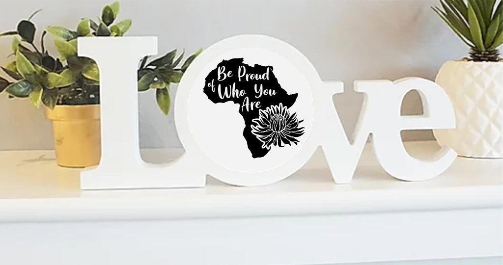 Love Africa Plaque | Proud of who you Are - PureEssenceGreetings