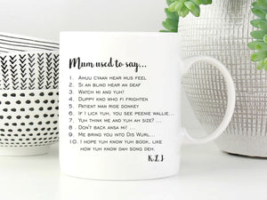 My Mum Used to Say... Personalised Mug - PureEssenceGreetings