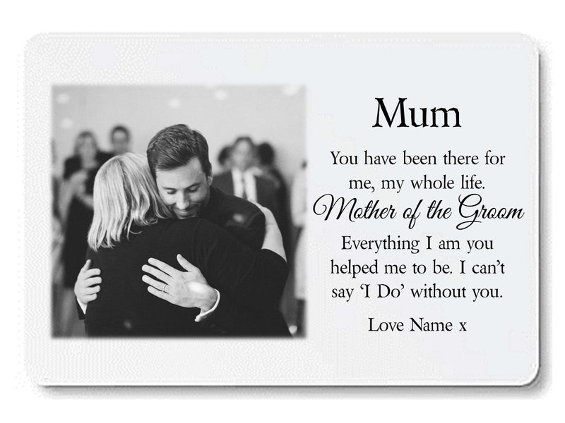 Mother of the Groom Wallet Photo Card. I Can't say I Do Without You - PureEssenceGreetings